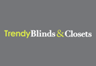 TRENDY BLINDS AND CLOSETS